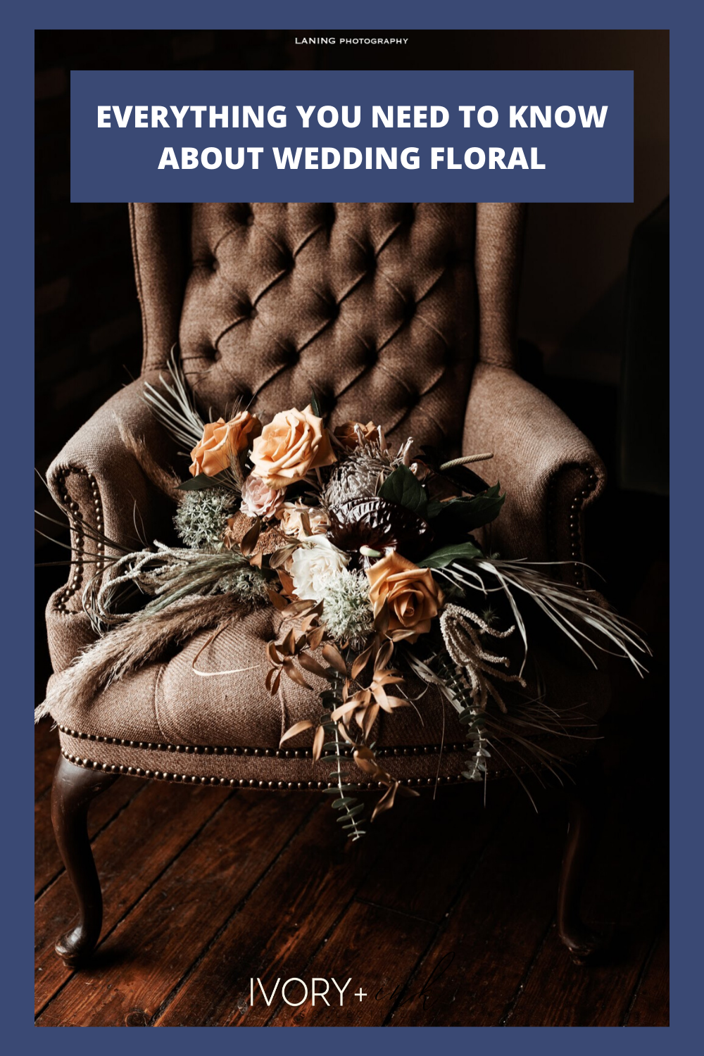 Everything You Need to Know About Wedding Floral - originally published on ivoryandink.com